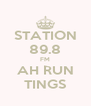 STATION 89.8 FM AH RUN TINGS - Personalised Poster A4 size