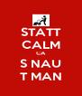 STATT CALM CA S NAU T MAN - Personalised Poster A4 size