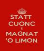 STATT  CUONC E MAGNAT 'O LIMON - Personalised Poster A4 size
