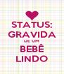 STATUS: GRAVIDA DE UM BEBÊ LINDO - Personalised Poster A4 size