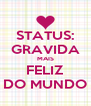 STATUS: GRAVIDA MAIS FELIZ DO MUNDO - Personalised Poster A4 size