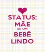 STATUS: MÃE DE UM BEBÊ LINDO - Personalised Poster A4 size