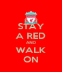 STAY A RED AND WALK ON - Personalised Poster A4 size