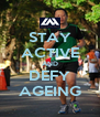 STAY ACTIVE AND DEFY AGEING - Personalised Poster A4 size