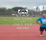 STAY ACTIVE AND GET FIT NOW - Personalised Poster A4 size