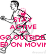STAY ACTIVE AND GO OUTSIDE  KEEP ON MOVING - Personalised Poster A4 size