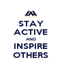 STAY ACTIVE AND INSPIRE OTHERS - Personalised Poster A4 size