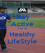 Stay Active For A Healthy LifeStyle - Personalised Poster A4 size