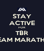 STAY ACTIVE FOR TBR DREAM MARATHON - Personalised Poster A4 size