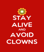 STAY ALIVE AND AVOID CLOWNS - Personalised Poster A4 size