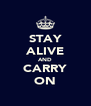 STAY ALIVE AND CARRY ON - Personalised Poster A4 size