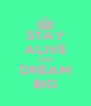 STAY ALIVE AND DREAM BIG - Personalised Poster A4 size