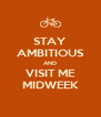 STAY AMBITIOUS AND VISIT ME MIDWEEK - Personalised Poster A4 size