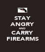 STAY ANGRY AND CARRY FIREARMS - Personalised Poster A4 size