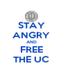 STAY ANGRY AND FREE THE UC - Personalised Poster A4 size