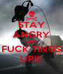 STAY ANGRY AND FUCK TINGS UP!!! - Personalised Poster A4 size
