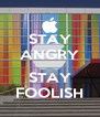 STAY ANGRY  STAY FOOLISH - Personalised Poster A4 size