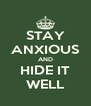 STAY ANXIOUS AND HIDE IT WELL - Personalised Poster A4 size