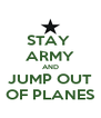 STAY  ARMY AND JUMP OUT OF PLANES - Personalised Poster A4 size