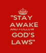 """""""STAY   AWAKE AND FOLLOW  GOD'S LAWS"""" - Personalised Poster A4 size"""