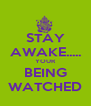 STAY AWAKE..... YOUR BEING WATCHED - Personalised Poster A4 size