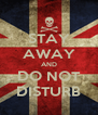 STAY AWAY AND DO NOT DISTURB - Personalised Poster A4 size
