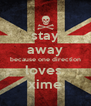 stay away because one direction loves  xime - Personalised Poster A4 size