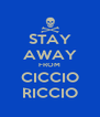 STAY AWAY FROM CICCIO RICCIO - Personalised Poster A4 size