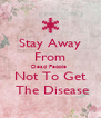Stay Away From Dead People  Not To Get  The Disease - Personalised Poster A4 size