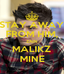 STAY AWAY FROM HIM, ZAIN MALIKZ MINE - Personalised Poster A4 size
