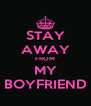 STAY AWAY FROM MY BOYFRIEND - Personalised Poster A4 size