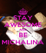 STAY AWESOME AND BE MICHALINA - Personalised Poster A4 size