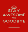 STAY AWESOME AND GOODBYE -_____- - Personalised Poster A4 size