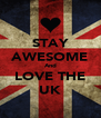STAY AWESOME And LOVE THE UK - Personalised Poster A4 size