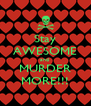 Stay AWESOME and  MURDER MORE!!! - Personalised Poster A4 size