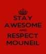 STAY AWESOME AND RESPECT MOUNEIL - Personalised Poster A4 size
