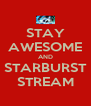 STAY AWESOME AND STARBURST STREAM - Personalised Poster A4 size