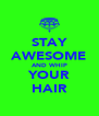 STAY AWESOME AND WHIP YOUR HAIR - Personalised Poster A4 size