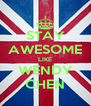 STAY AWESOME LIKE WENDY CHEN - Personalised Poster A4 size