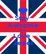 Stay  Awsome And  Love  3edel - Personalised Poster A4 size
