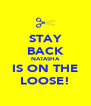 STAY BACK NATASHA IS ON THE LOOSE! - Personalised Poster A4 size