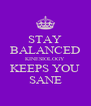 STAY BALANCED KINESIOLOGY KEEPS YOU SANE - Personalised Poster A4 size
