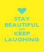 STAY BEAUTIFUL AND KEEP LAUGHING - Personalised Poster A4 size