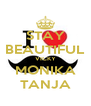 STAY BEAUTIFUL VICKY MONIKA TANJA - Personalised Poster A4 size