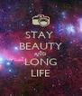 STAY  BEAUTY AND LONG LIFE - Personalised Poster A4 size