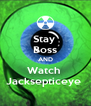 Stay  Boss AND Watch  Jacksepticeye  - Personalised Poster A4 size