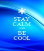 STAY CALM AND BE COOL - Personalised Poster A4 size
