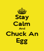 Stay Calm And Chuck An Egg - Personalised Poster A4 size