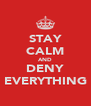 STAY CALM AND DENY EVERYTHING - Personalised Poster A4 size