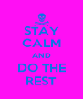 STAY CALM AND DO THE REST - Personalised Poster A4 size